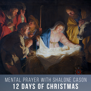 What are the 12 Days of Christmas (Mental Prayer)