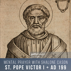 St. Pope Victor I +AD 199 (Church History Mental Prayer)