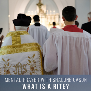 What is a Rite (Catholic Facts Mental Prayer)