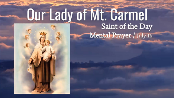 Our Lady of Mount Carmel - July 16