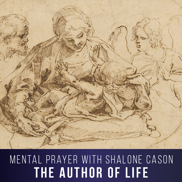 The Author of Life (Christmas Mental Prayer)