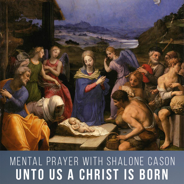 Unto Us A Christ is Born (Christmas Mental Prayer)